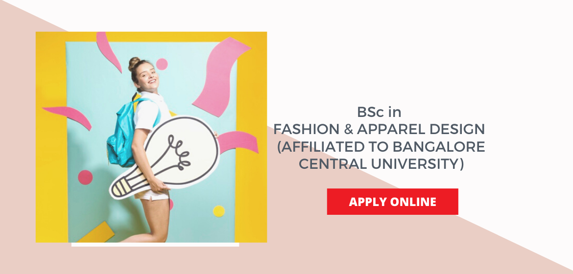 Bsc In Fashion Apparel Design Affiliated To Bangalore Central University Ces Institute Of Fashion Technology